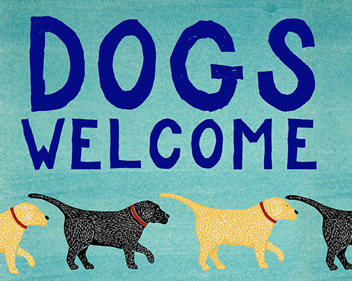 Dogs Welcome print