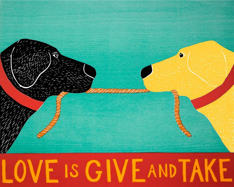 Love is Give and Take print