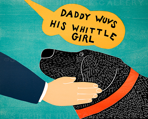 Daddy Wuvs His Whittle Girl - Giclee Print