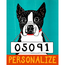 Bad Dog-Boston Terrier - Customizable Print