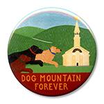"Dog Mountain Forever - 2.25"" Round"