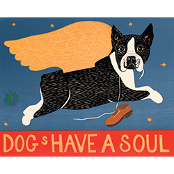 Dogs Have a Soul-Boston Terrier - Giclee Print