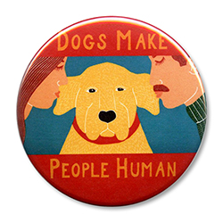 "Dogs Make People Human - 2.25"" Round"