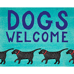 Dogs Welcome - Giclee Print
