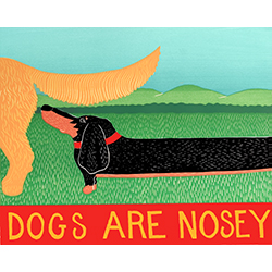Dogs Are Nosey - Giclee Print