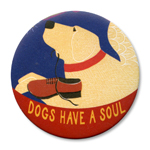 "Dogs Have a Soul - 2.25"" Round"