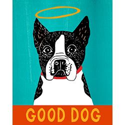 Good Dog-Boston Terrier - Giclee Print