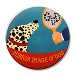 "Mirror Image of Dog - 2.25"" Round"
