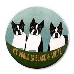 """My World is Black & White - 2.25"""" Round"""