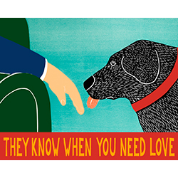 They Know When You Need Love - Giclee Print