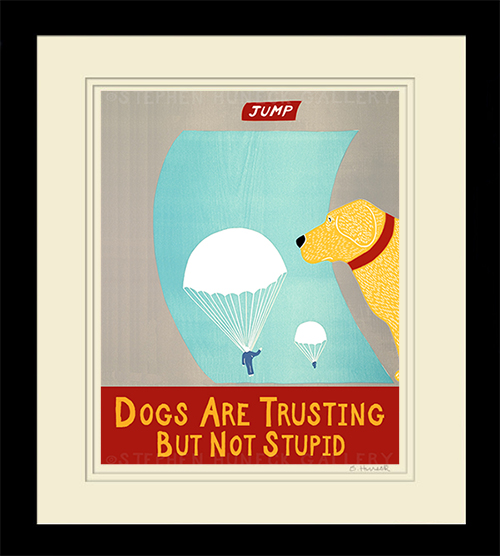 Dogs Are Trusting But Not Stupid Giclee Print Dog Mountain Vt Stephen Huneck
